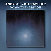 Down To The Moon by Andreas Vollenweider