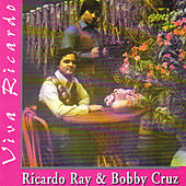Viva Ricardo by Richie Ray & Bobby Cruz