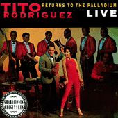 Tito Rodriguez Returns To The Palladium Live by Tito Rodriguez