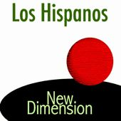 New Dimensions by Los Hispanos