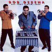 All That (Latin) Jazz by Bob Desena