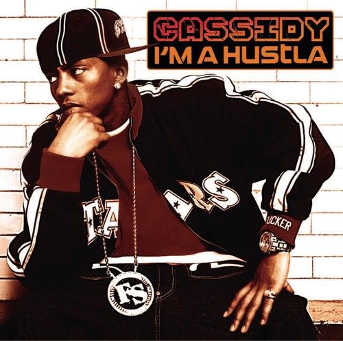 I'm A Hustla by Cassidy