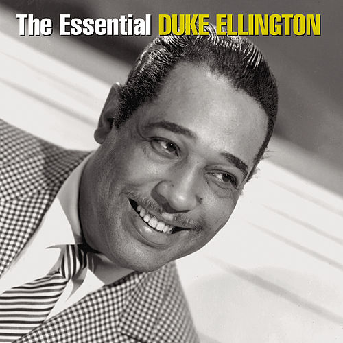 The Essential Duke Ellington by Duke Ellington