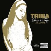 Don't Trip von Trina