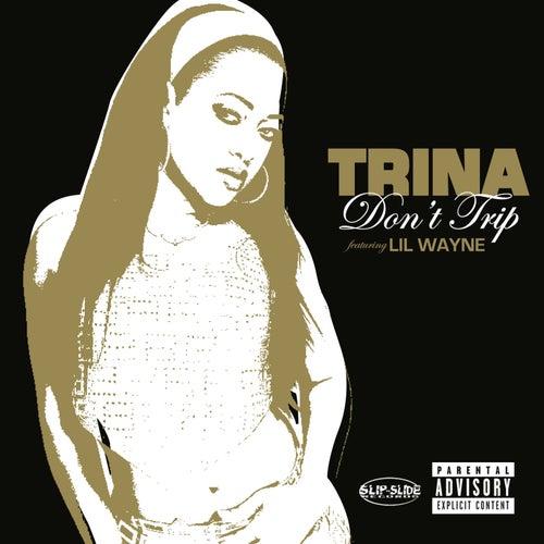 Don't Trip by Trina