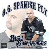 Real Gangsters by O.G. Spanish Fly