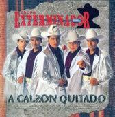 A Calzón Quitado by Grupo Exterminador