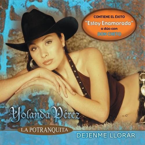 Dejenme Llorar by Yolanda Perez