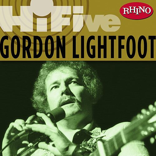 Rhino Hi-five: Gordon Lightfoot by Gordon Lightfoot
