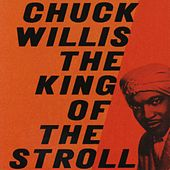 The King Of The Stroll by Chuck Willis