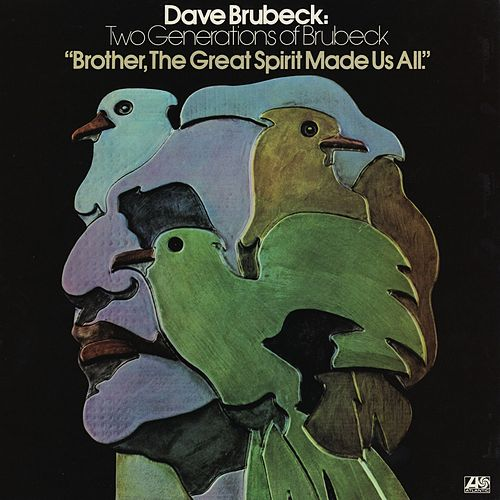 Two Generations Of Brubeck: 'brother, The Great Spirit Made Us All' by Dave Brubeck