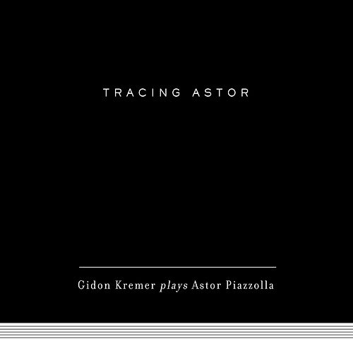 Tracing Astor by Gidon Kremer