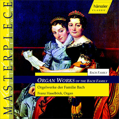 Orgelwerke Der Familie Bach by Johann Sebastian Bach