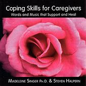 Coping Skills For Caregivers by Madeleine Singer
