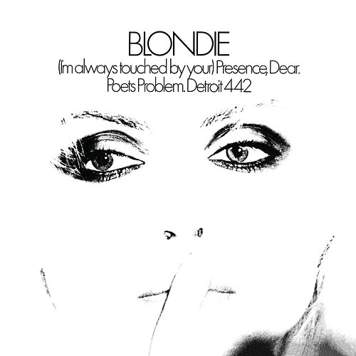 (I'm Always Touched By Your) Presence, Dear by Blondie