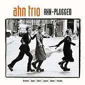 Ahn-Plugged by Ahn Trio
