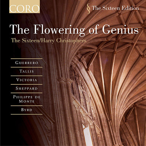 The Flowering Of Genius by The Sixteen