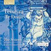 Teixeira: Te Deum by The Sixteen