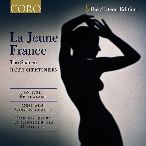 La Jeune France by The Sixteen