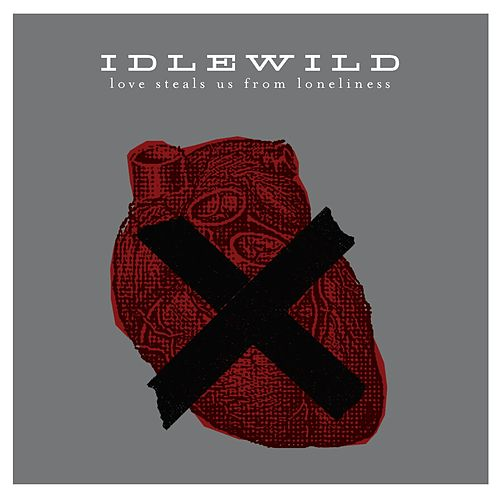 Love Steals Us From Loneliness by Idlewild
