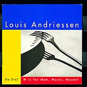 De Stijl; M is for Man, Music, Mozart by Louis Andriessen