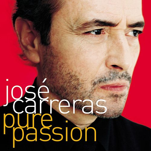 Pure Passion by Jose Carreras
