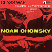 Class War: The Attack on Working People by Noam Chomsky