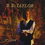 Try Love by B.E. Taylor