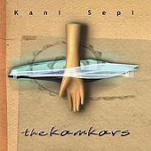Kani Sepi by The Kamkars