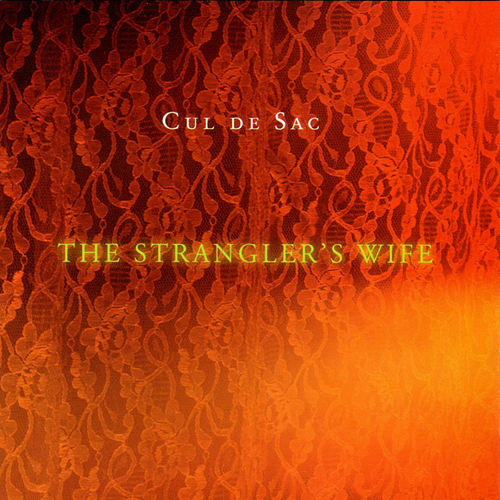The Strangler's Wife by Cul de Sac