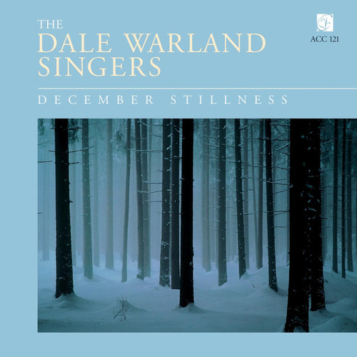 December Stillness by Dale Warland Singers