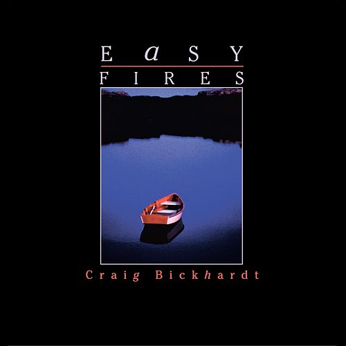 Easy Fires by Craig Bickhardt