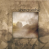 Hard Choices by Anne Abercrombie