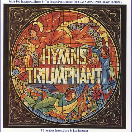 Hymns Triumphant by London Philharmonic Orchestra