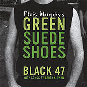 Elvis Murphy's Green Suede Shoes by Black 47