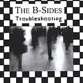 Troubleshooting by The B-Sides