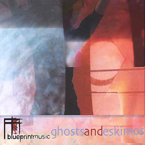 Ghosts and Eskimos by Blueprintmusic