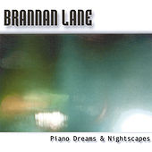 Piano Dreams & Nightscapes by Brannan Lane