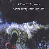 Climatic Infusion by Brannan Lane & Robert Carty