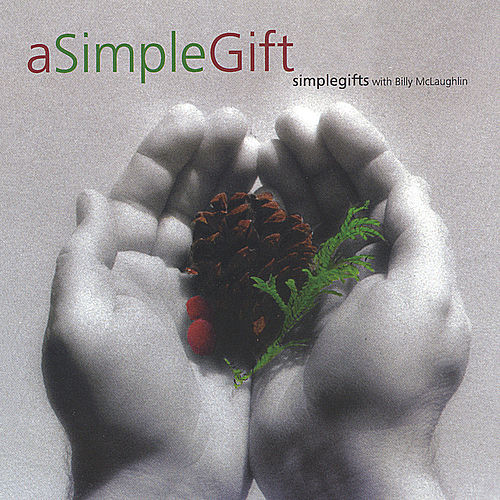 A Simple Gift by Billy McLaughlin