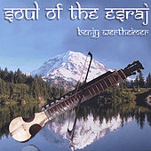 Soul of the Esraj by Benjy Wertheimer
