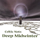 Deep Midwinter by Celtic Nots