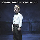 Only Human by Crease