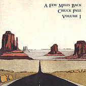 A Few Miles Back by Chuck Pyle