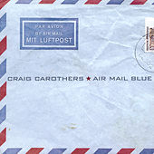 Air Mail Blue by Craig Carothers