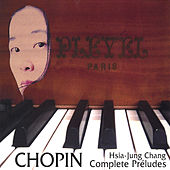 Chopin Complete Préludes by Hsia-Jung Chang