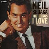 The Things I Love by Neil Sedaka