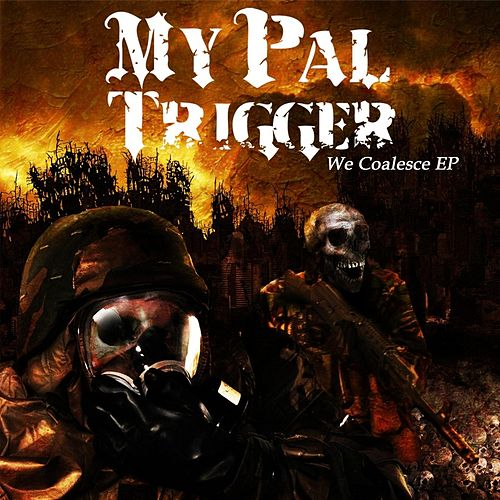 We Coalesce by My Pal Trigger