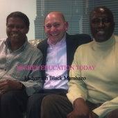 Higher Education Today: Ladysmith Black Mambazo by Steven Roy Goodman