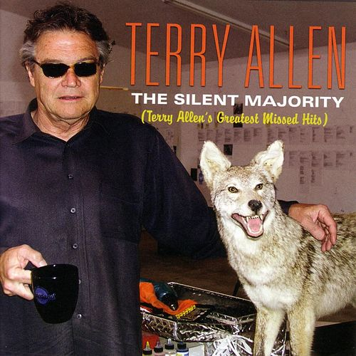 The Silent Majority (terry Allen's Greatest Missed Hits) by Terry Allen
